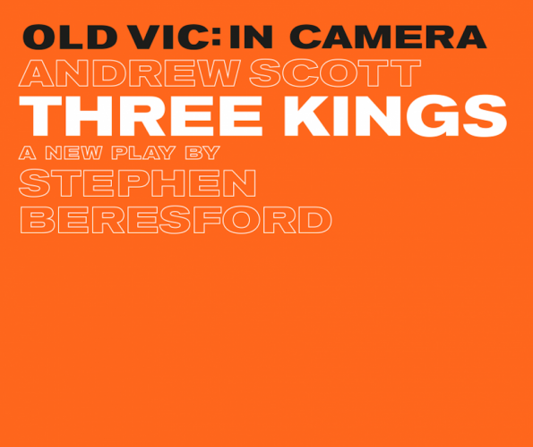 Old Vic in camera Andrew Scott Three Kings a new play by Stephen Beresford