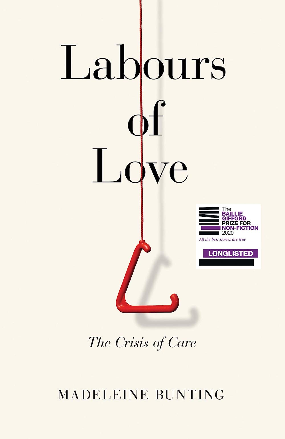 Labours of Love by Madeleine Bunting